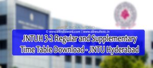 JNTUH 3-2 Regular Supply Time Table 2020 Download - JNTU Hyderabad