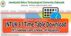 JNTUK 3-1 (R13, R10, R17) Time Table 2017 Oct/Nov Download B.Tech & B.Pharm